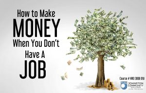 How to Make Money When You Don't Have a Job