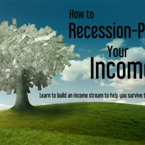 How To Recession-Proof Your Income